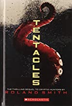 Tentacles by Roland Smith (2011-02-05)