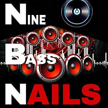Nine Bass Nails