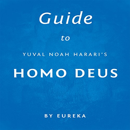 Guide to Yuval Noah Harari's Homo Deus audiobook cover art