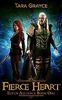 Fierce Heart (Elven Alliance Book 1) (English Edition)