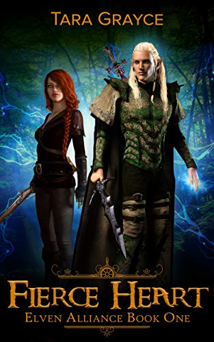 Fierce Heart (Elven Alliance Book 1) by [Tara Grayce]