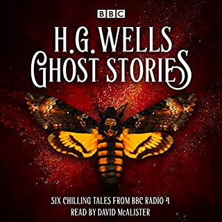 Ghost Stories by H G Wells     Six Chilling Tales from BBC Radio 4              By:                                                                                                                                 H G Wells                               Narrated by:                                                                                                                                 David McAlister                      Length: 1 hr and 20 mins     3 ratings     Overall 4.3