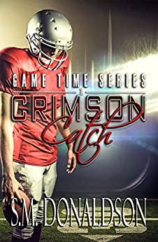 Crimson Catch: Crimson Catch: Game Time Series by [S.M. Donaldson, Chelly Peeler]