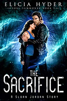 The Sacrifice (The Soul Summoner Book 5) by [Elicia Hyder]