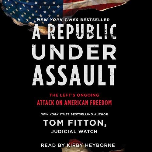 A Republic Under Assault Audiobook By Tom Fitton cover art