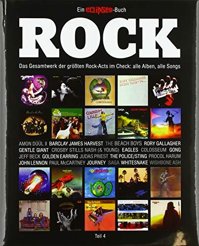 Rock: Das Gesamtwerk der größten Rock-Acts im Check, Teil 4. Ein Eclipsed-Buch.