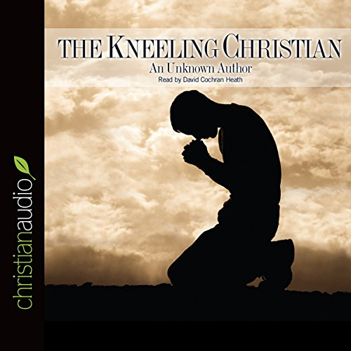 The Kneeling Christian audiobook cover art