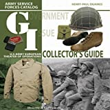 Gi Collectors Guide: Army Service Forces Catalog: Us Army European Theater of Operations: 1