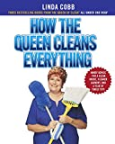 How the Queen Cleans Everything: Handy Advice for a Clean House, Cleaner Laundry, a (English Edition)