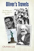Oliver's Travels: The Making of a Chinese-American Radical