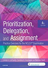 Download Prioritization, Delegation, and Assignment: Practice Exercises for the NCLEX Examination PDF