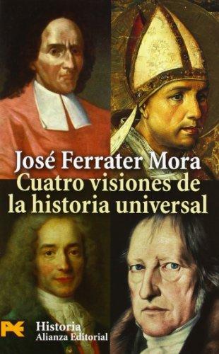 Cuatro visiones de la historia universal: San Agustín, Vico, Voltaire, Hegel (El libro de bolsillo - Historia)