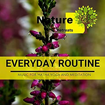 Everyday Routine - Music for Hatha Yoga and Meditation
