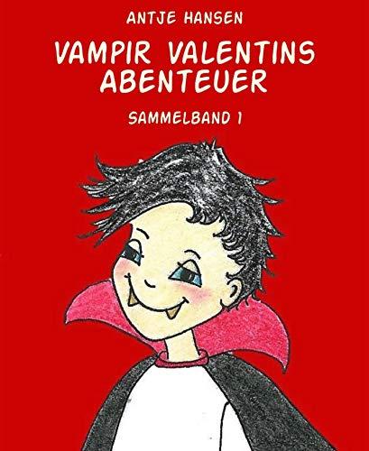 Vampir Valentins Abenteuer: Sammelband 1 (German Edition)