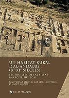 Un habitat rural d'al-Andalus (Xe-XIe Siècles): Les fouilles de Las Sillas (Marcén, Huesca)