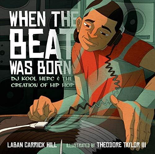 When the Beat Was Born DJ Kool Herc and the Creation of Hip Hop Coretta Scott King John Steptoe product image