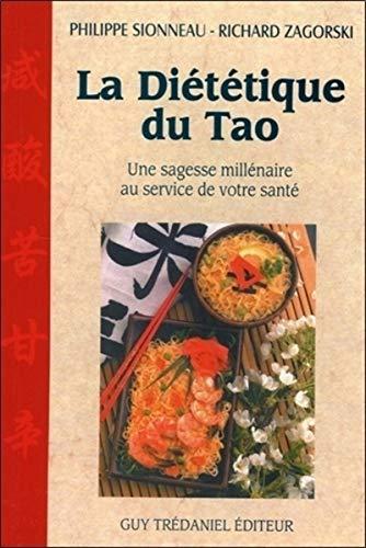 La Diététique du tao : Une sagesse millénaire au...