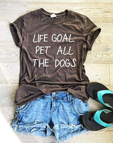 Life Goal: Pet All The Dogs. Adult Unisex Fit. Screen Printed With Eco Water Based Ink. T Shirt. Women's Clothing. Happy Shirt. T Shirt. Cool T Shirt. Gift Shirt. Fun Shirt.