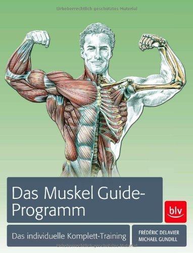 Das Muskel Guide-Programm: Das individuelle Komplett-Training by Frédéric Delavier(Juli 2012)