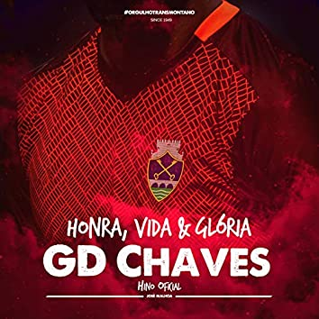 Gd Chaves - Honra, Vida e Glória
