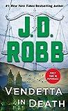 Vendetta in Death: An Eve Dallas Novel - J. D. Robb