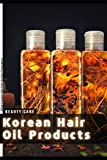 Korean Hair Oil Products: What Causes Oily Hair During Pregnancy