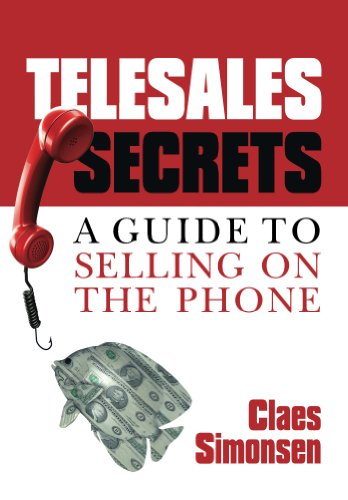 TELESALES SECRETS: A Guide To Selling On The Phone (English Edition)