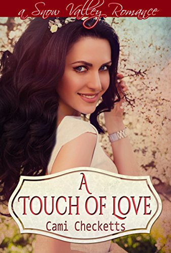 A Touch of Love (Cami's Snow Valley Romance Book 2) (English Edition)