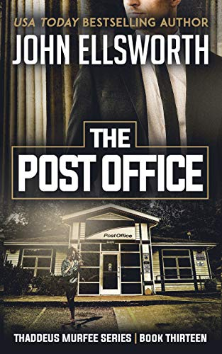 The Post Office (Thaddeus Murfee Legal Thrillers Book 13) by [John Ellsworth]