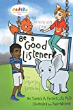 Be a Good Listener (Character Education Heroes)