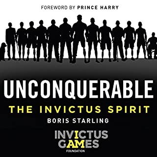 Unconquerable: The Invictus Spirit                   By:                                                                                                                                 Boris Starling                               Narrated by:                                                                                                                                 Colin Mace                      Length: 5 hrs and 39 mins     5 ratings     Overall 3.6