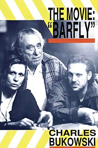 Barfly - The Movie: An Original Screenplay