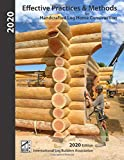 Effective Practices & Methods: For Handcrafted Log Home Construction (2020)