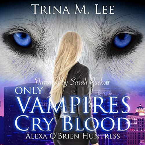 Only Vampires Cry Blood audiobook cover art
