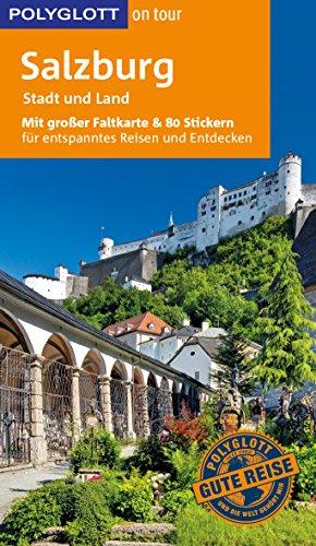 POLYGLOTT on tour Reiseführer Salzburg – Stadt und Land: Mit großer Faltkarte und 80 Stickern