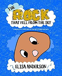 The Rock that fell from the Sky - A Bedtime Story Picture Book for Kids Ages 3-5 years and above: A read aloud picture book for kids with good moral lessons