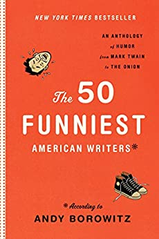 The 50 Funniest American Writers: According to Andy Borowitz by [Andy Borowitz]