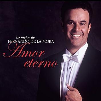 Lo Mejor de Fernando de la Mora: Amor Eterno