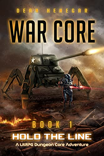 War Core, Book 1: Hold the Line (A LitRPG, RTS, Dungeon Core Adventure) (English Edition)