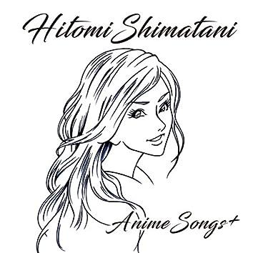 HITOMI SHIMATANI ANIME SONGS+