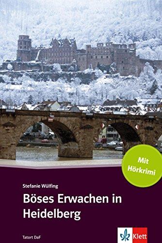 Böses Erwachen in Heidelberg: Deutsche Lektüre für das GER-Niveau A2-B1 mit eingebundenen Audiofiles (TATORT DaF)