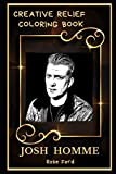 Josh Homme Creative Relief Coloring Book: Powerful Motivation and Success, Calm Mindset and Peace Relaxing Coloring Book for Adults: 0 (Josh Homme Creative Relief Coloring Books)