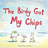 The Birdy Got My Chips (English Edition)