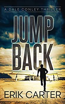 Jump Back (Dale Conley Action Thrillers Series Book 7) by [Erik Carter]