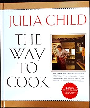 The Way to Cook By Julia Child with *Bonus DVD Set* - The Way to Cook 6 Part Series on 2 Dvds! 0307292118 Book Cover