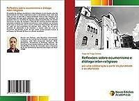 Reflexões sobre ecumenismo e diálogo inter-religioso: por uma colaboração a partir da pluralidade e da alteridade