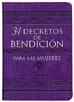 31 decretos de bendición para las mujeres/ 31 Decrees of Blessing for Women