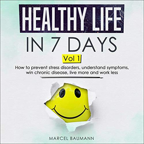 Healthy Life in 7 Days Vol. 1 audiobook cover art