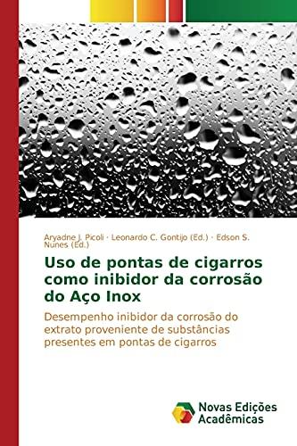 USO de Pontas de Cigarros Como Inibidor Da Corrosao Do Aco Inox: Desempenho inibidor da corrosão do extrato proveniente de substâncias presentes em pontas de cigarros