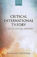 Critical International Theory: An Intellectual History